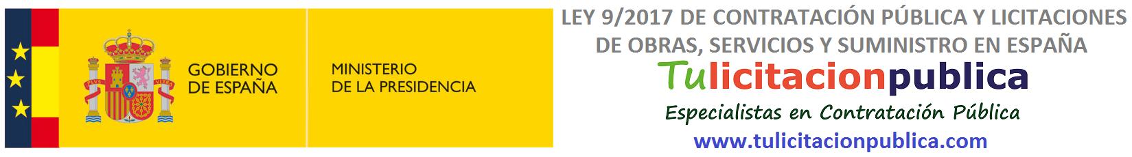 LEY 9/2017 DE CONTRATACIÓN PÚBLICA Y LICITACIONES DE OBRAS, SERVICIOS Y SUMINISTRO EN ESPAÑA